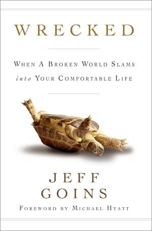 Wrecked: When a Broken World Slams into your Comfortable Life -- Jeff