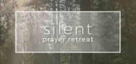 Silent Prayer Retreat
