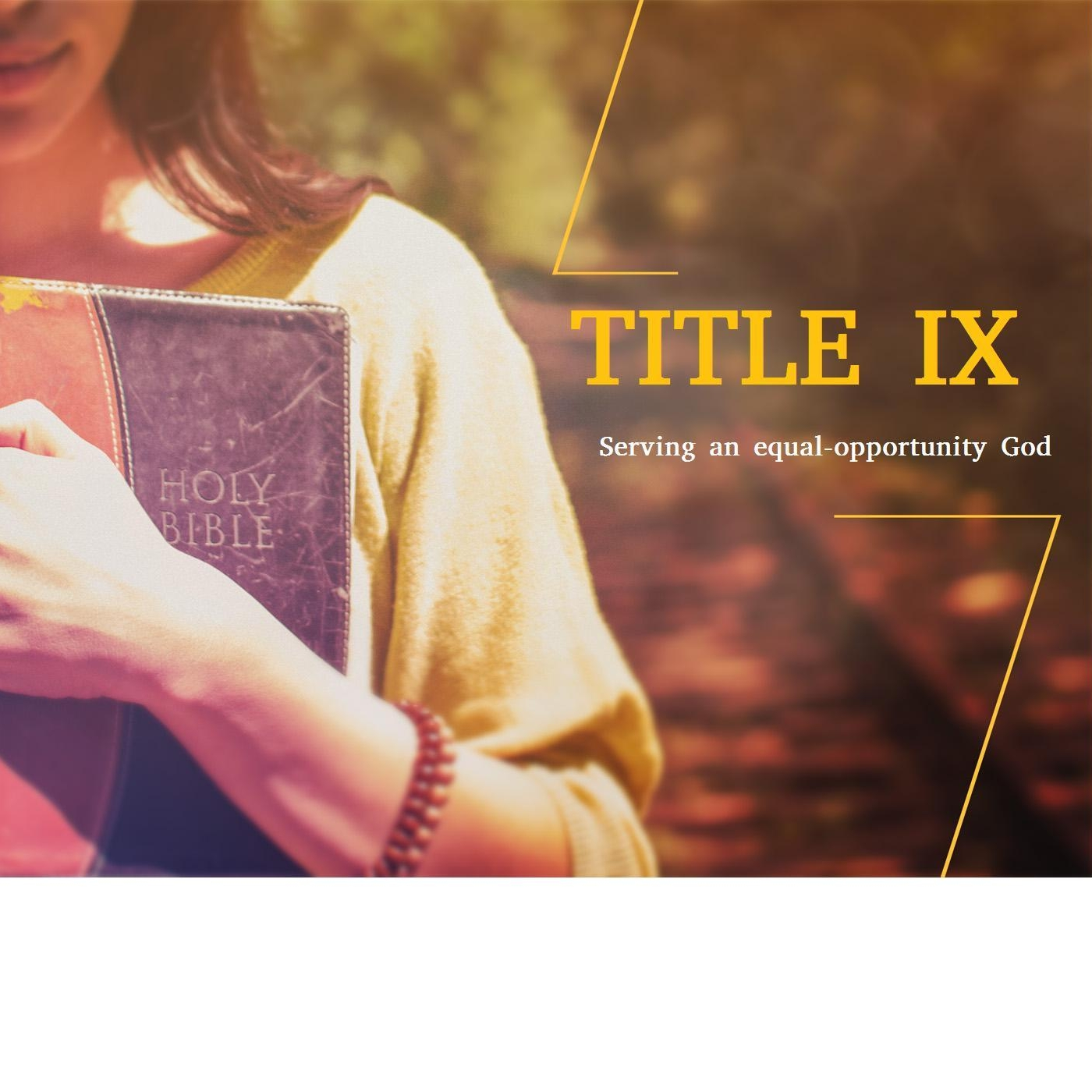 Title IX: Serving an Equal Opportunity God