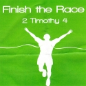 Finish The Race....2 Timothy 4