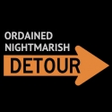 Ordained Nightmarish Detour