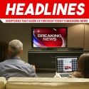 Headlines: Scriptures that Guide Us Through Today's Breaking News