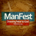 ManFest 2015: Drawing Near to God