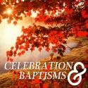 Celebration & Baptisms Fall 2015
