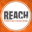 REACH: Extending the Walls to Influence Our World