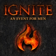 Ignite: An Event for Men