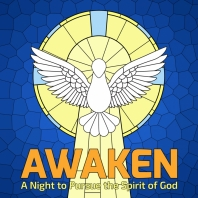 Awaken: A Night to Pursue the Spirit of God