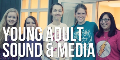 Young Adult Sound & Media Team
