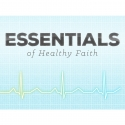 Essentials of Healthy Faith