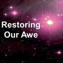 Restoring Our Awe