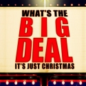 What's the Big Deal? It's Just Christmas!