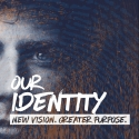 Our Identity-New Vision.Greater Purpose