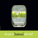 Get In Balance With God