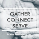 Gather, Connect, Serve