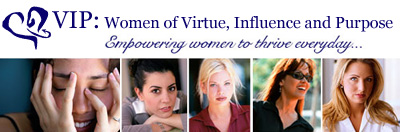 Cornerstone Church of Tucsons Womens Ministry, VIP Women of Virtue, Influence and Purpose