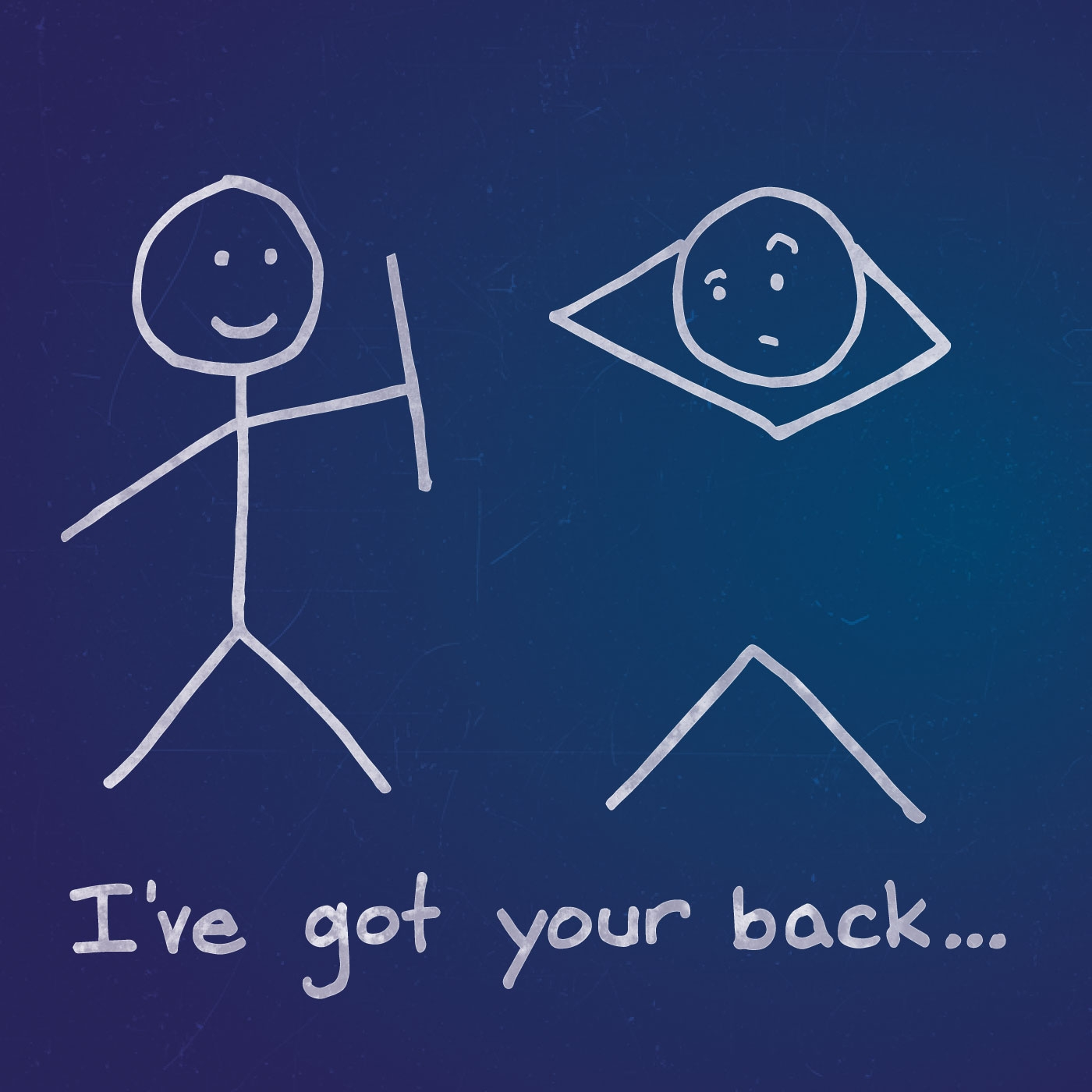I've Got Your Back...