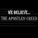 We Believe...The Apostle's Creed