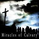 The Six Miracles of Calvery