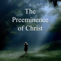 The Preeminence of Christ