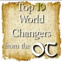 Top 10 World Changers of the Old Testament