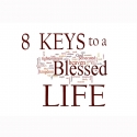 8 Keys To A Blessed Life
