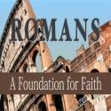 Romans: A Foundation for Faith