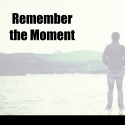 Remember the Moment