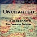 Uncharted The Book of Acts: The Voyage Begins