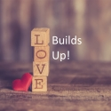 Love Builds Up - A Short Series on Marriage