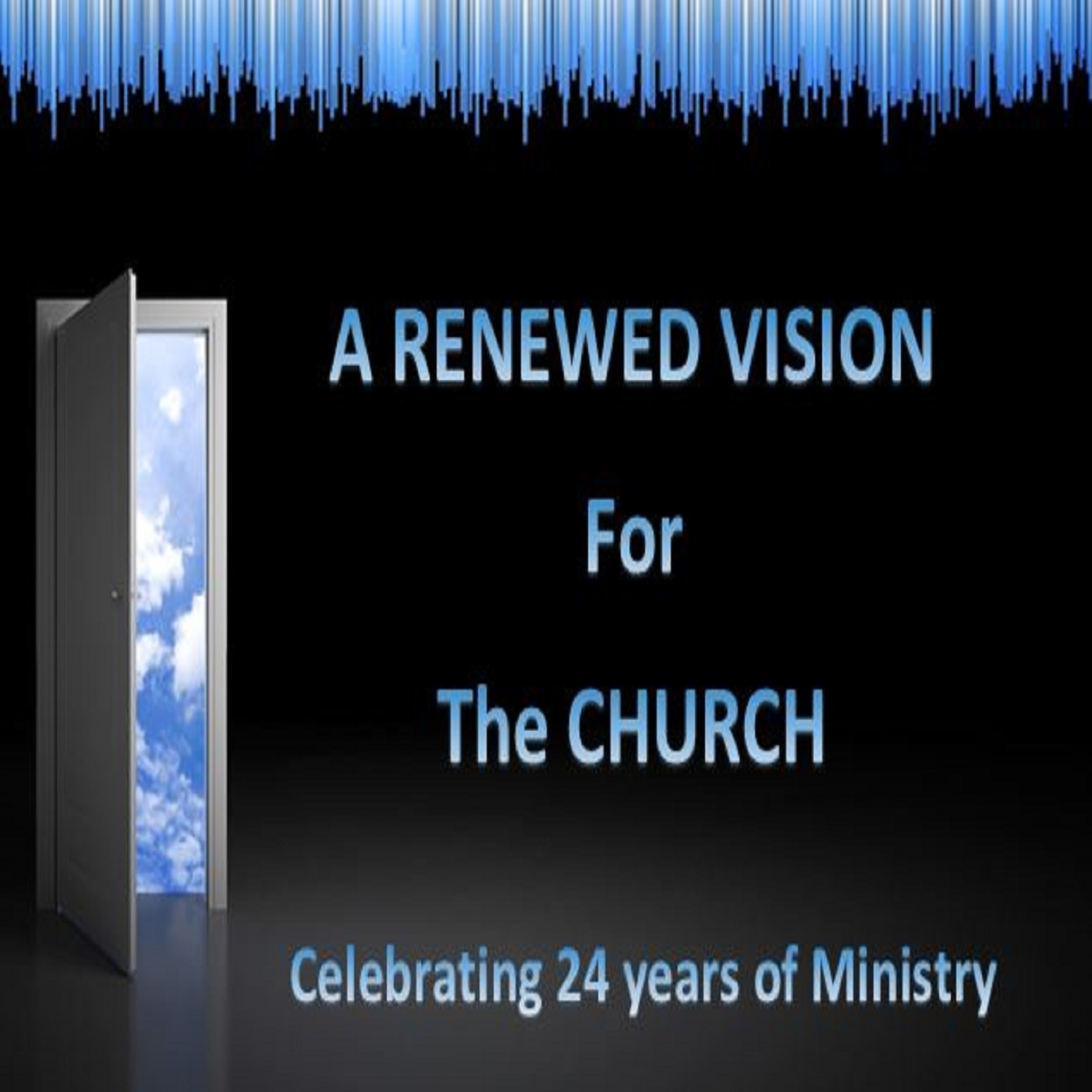 A Renewed Vision for the Church - 24th Anniversary