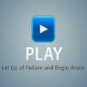 Play - Let Go of Failure and Begin Anew
