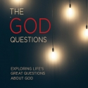 The GOD Questions - Exploring Life's Great Questions About GOD