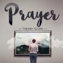 Prayer - The Key to Life