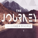 The Journey - Becoming a Disciple