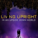 Living Upright In An Upside Down World
