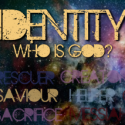 Identity:Who Is God?