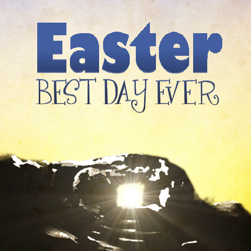 Easter: Best Day Ever!