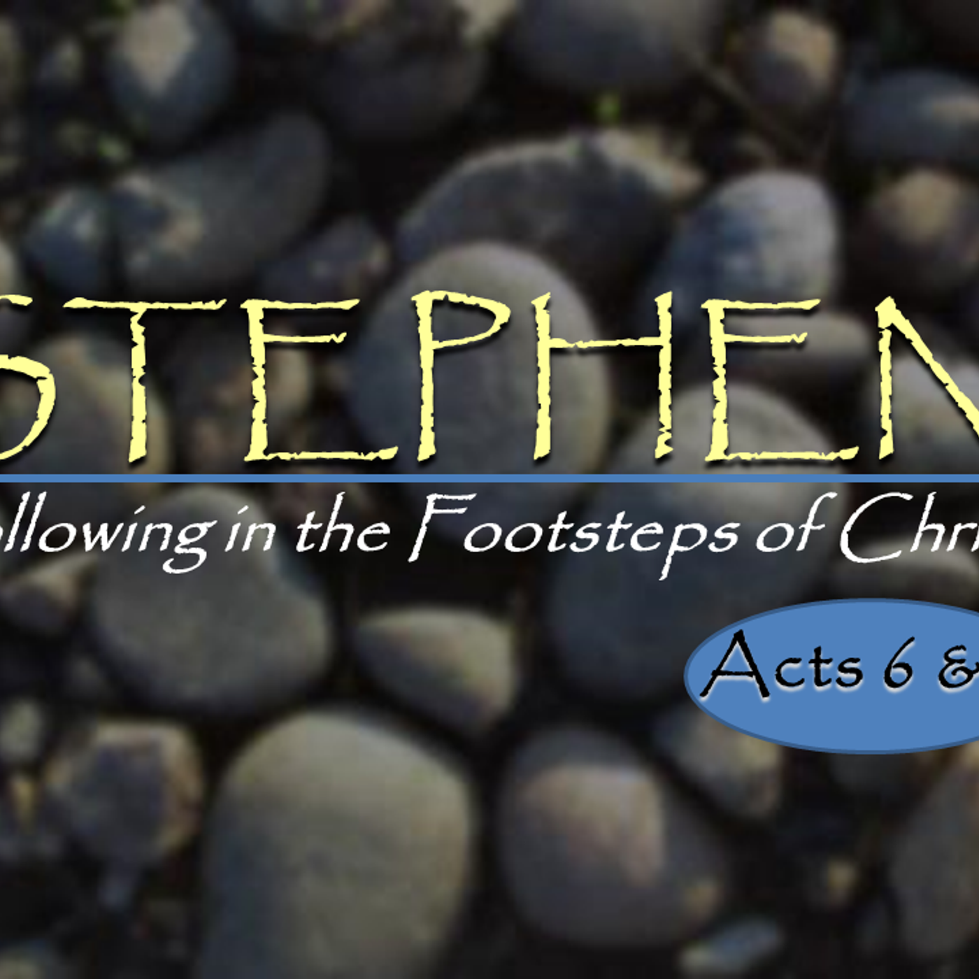Stephen - Following In The Footsteps of Christ