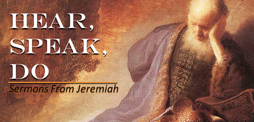 Hear, Speak, Do - Sermons from Jeremiah
