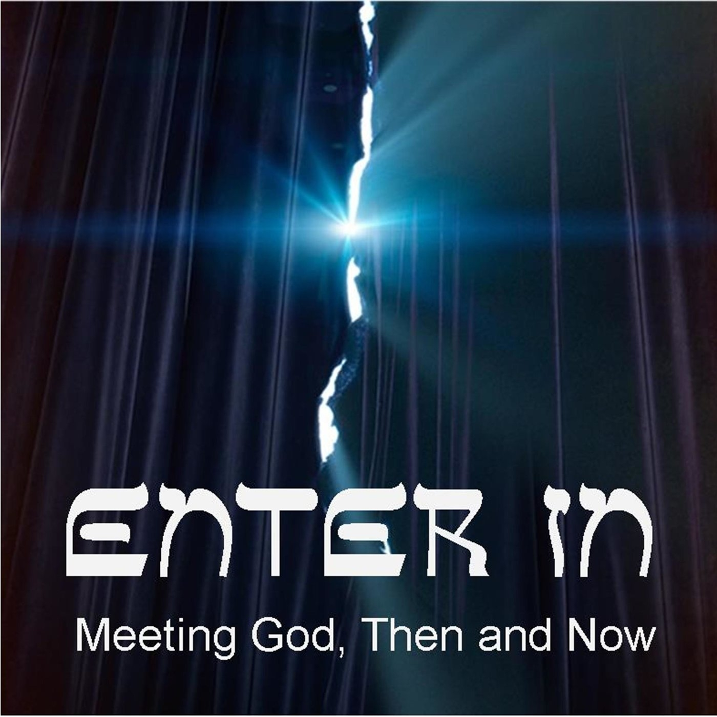 Enter In: Meeting God Then and Now