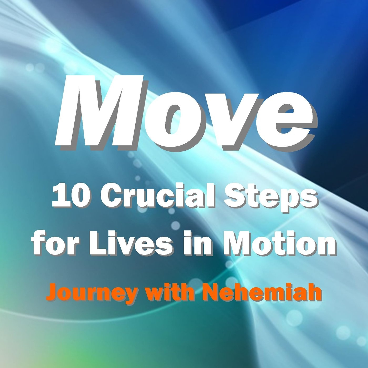 MOVE: The Crucial Steps for Lives in Motion