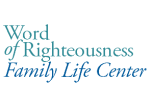 Word of Righteousness Family Life Center