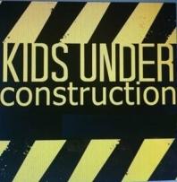Kids Under Construction