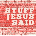 Stuff Jesus Said