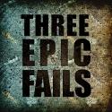 Three Epic Fails