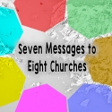 Seven Messages to Eight Churches