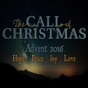 The Call of Christmas Advent 2016