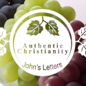 Authentic Christianity: John's Letters