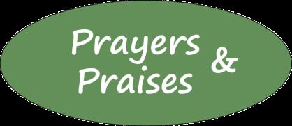 Prayers & Praises