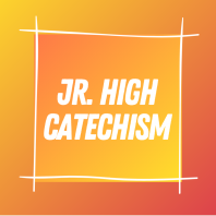 Jr. High Catechism